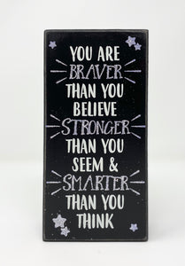 """You Are Braver"" Wooden Box Frame"