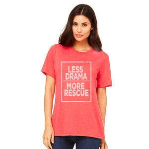 Less Drama More Rescue Short Sleeve Tee
