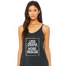 Load image into Gallery viewer, Less Drama More Rescue Slouchy Tank