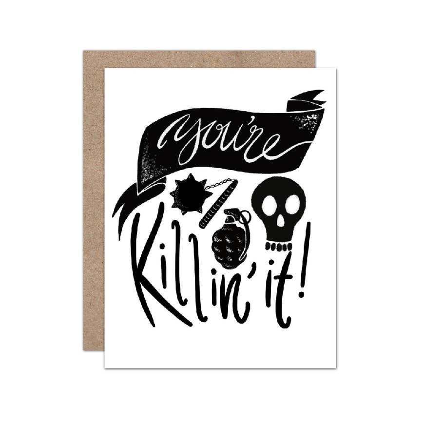 You're Killin' It - Congrats | Encouragement Greeting Card