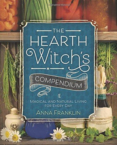 The Hearth Witch's Compendium: Magical and Natural Living for Every Day | Paperback
