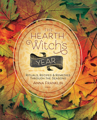 Hearth Witchcraft spells rituals book
