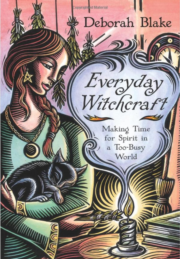 Everyday Witchcraft: Making Time for Spirit in a Too-Busy World - paperback