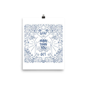 "Give More Than You Get Print  8"" x 10"""