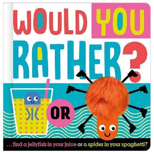 Would You Rather? Touch-and-Feel Board Book
