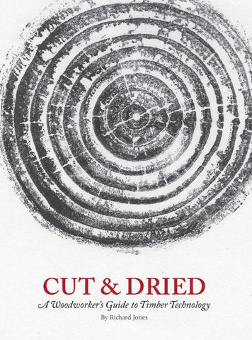 Cut & Dried  -  A Woodworker's Guide to Timber Technology