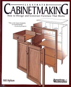 Illustrated Cabinetmaking: How to Design and Construct Furniture
