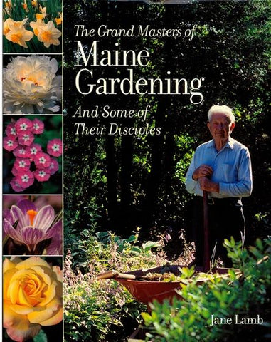 The Grand Masters of Maine Gardening