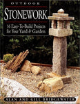 Outdoor Stonework: 16 Easy-to-Build Projects for Your Yard & Gar