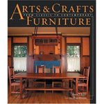 Arts & Crafts: From Classic to Contemporary Furniture