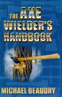 The Axe Wielder's Handbook
