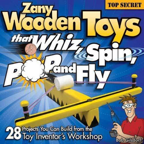 Zany Wooden Toys That Whiz, Spin, Pop & Fly