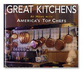 Great Kitchens: At Home With America's Chefs