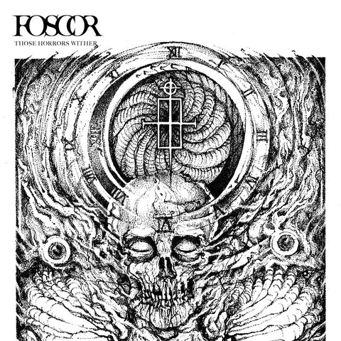 FOSCOR. Those Horrors Wither LP (White) + poster