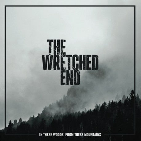 THE WRETCHED END. In These Woods, From These Mountains LP (Black)
