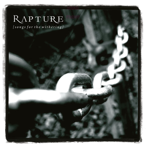 RAPTURE. Songs For The Withering. 2LP Gatefold (Black)