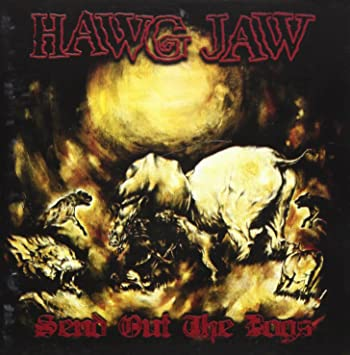 HAWG JAW. Send Out the Dogs CD