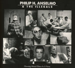 PHILIP H. ANSELMO & THE ILLEGALS - Choosing Mental Illness As A VirtueCD Dig