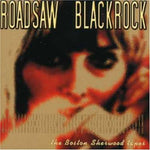ROADSAW/BLACKROCK. The Boston Sherwood Tapes - Split CD