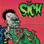 SICK, THE. ...and The Hell With It CD