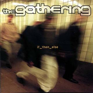 THE GATHERING. If Then Else 2LP
