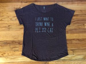 I just drink wine and pet my cat