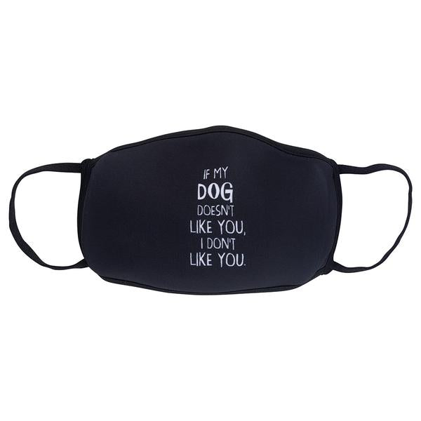 If my dog doesn't like you, I don't like you mask