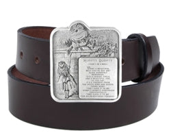 "If you love Alice In Wonderland, this belt buckle is for you. The buckle features Alice's meeting with Humpty Dumpty. It reads: ""What a beautiful belt you've got on!"" Alice suddenly remarked, ""It's a chavat, child and a beautiful one, as you say. It's a present from the white king and queen there now."" ""They gave it to me"" Humpty Dumpty continued thoughtfully. ""They gave it to me for an unbirthday present."""