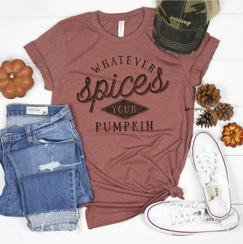 Whatever Spices Your Pumpkin Tee