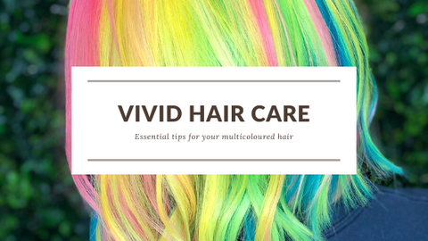 """Vivid hair care. Essential tips for your multicoloured hair"" blog banner"