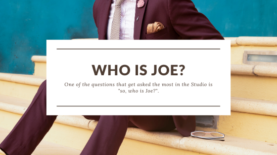 Who is Joe?
