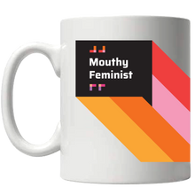 Load image into Gallery viewer, Mouthy Feminist - Coffee Mug