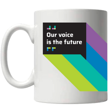 Load image into Gallery viewer, Our Voice is the Future - Coffee Mug