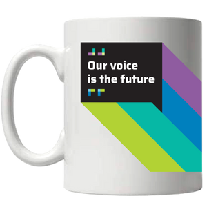 Our Voice is the Future - Coffee Mug