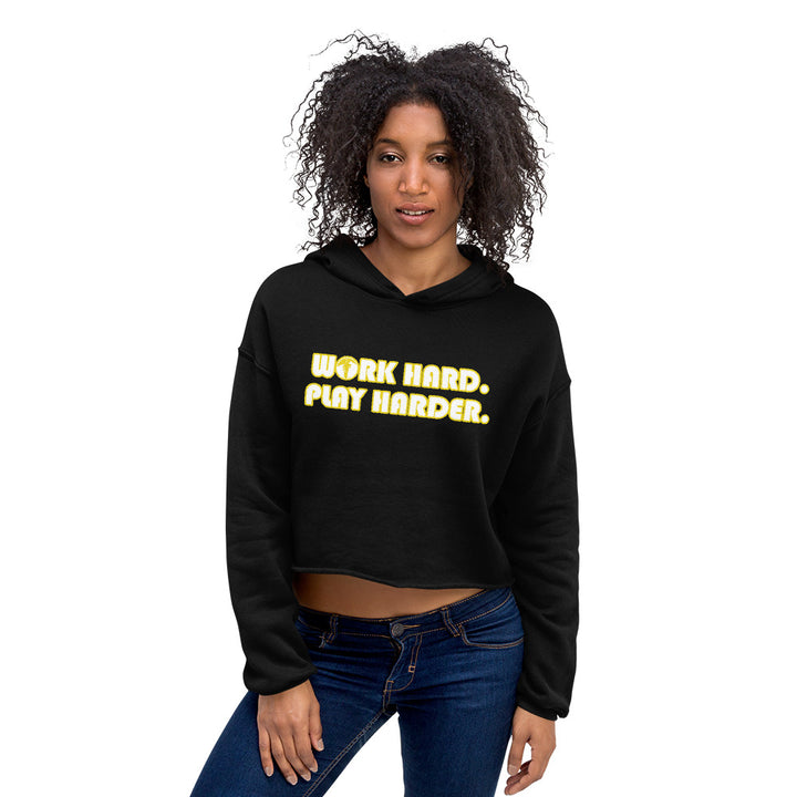 Work Hard, Play Harder Cropped Hooded Sweatshirt - Women's