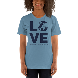Love Your Mother Unisex T-Shirt