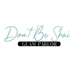 Don't Be Shai Glam Parlor