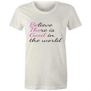 Be The Good - Women's Maple Organic Tee