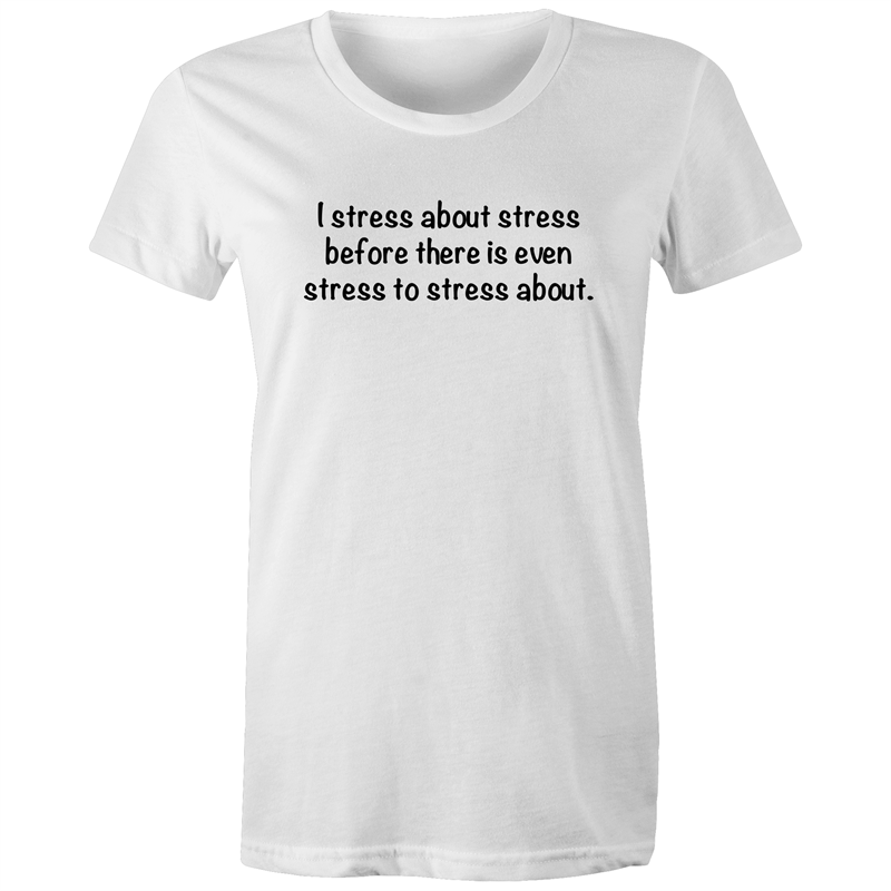 I Stress about Stress - Women's Regular Tee