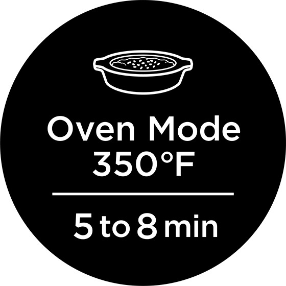 Oven Mode 350℉/ 5to8min