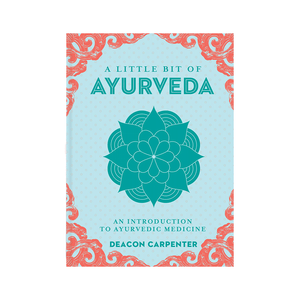 Little Bit of Ayurveda: An Introduction to Ayurvedic Medicine (Little Bit Series)