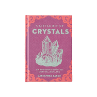 Little Bit of Crystals: An Introduction to Crystal Healing (Little Bit Series)