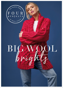 Big Wool Brights: Four Projects - beWoolen
