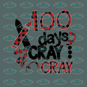 100 Days Of Cray Winter Christmas Svg Decor Gift Merry Outfit Ornament Digital