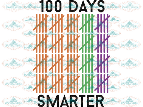 100 Days Of School Smarter Svg Student Teacher Day Friends Digital