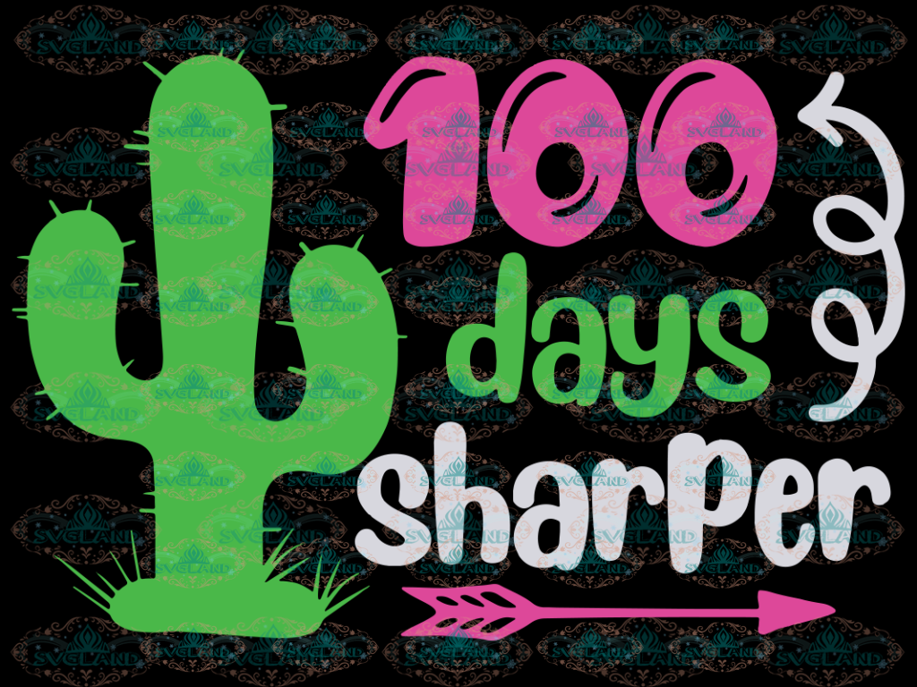 100 Days Of School Svg Sharper School Kids Cactus Svg Back To Files Teacher Girl Digital