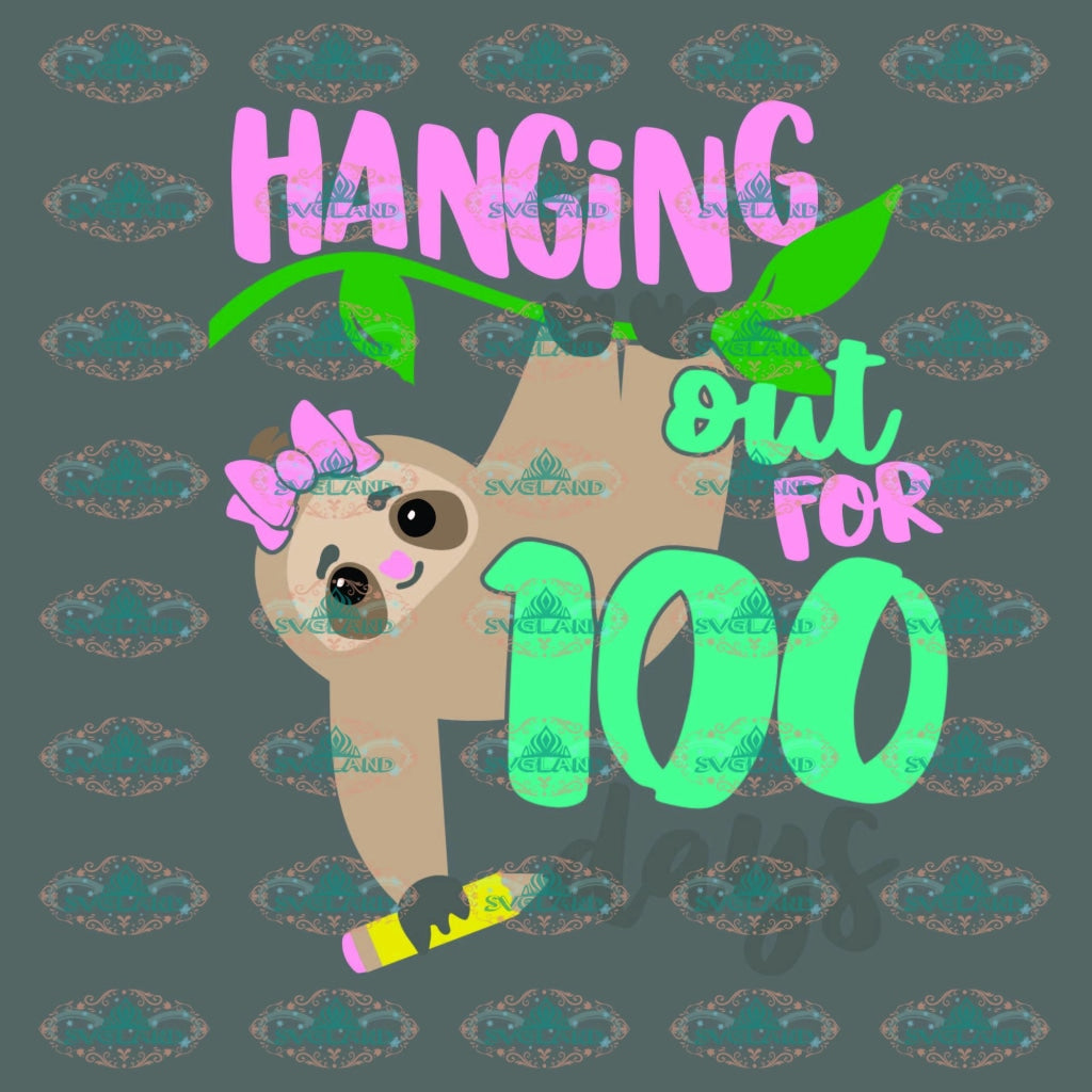 100 Days Svg 100Th Day Of School Sloth Hanging Out For Digital