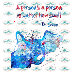 A Persons A Person No Matter How Small Elephant Water Color Dr Seuss Png File Digital