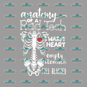 Anatomy Of A Rad Tech Warm Heart Empty Stomach Full Bladder Body Svg Bone Horror Movie Halloween
