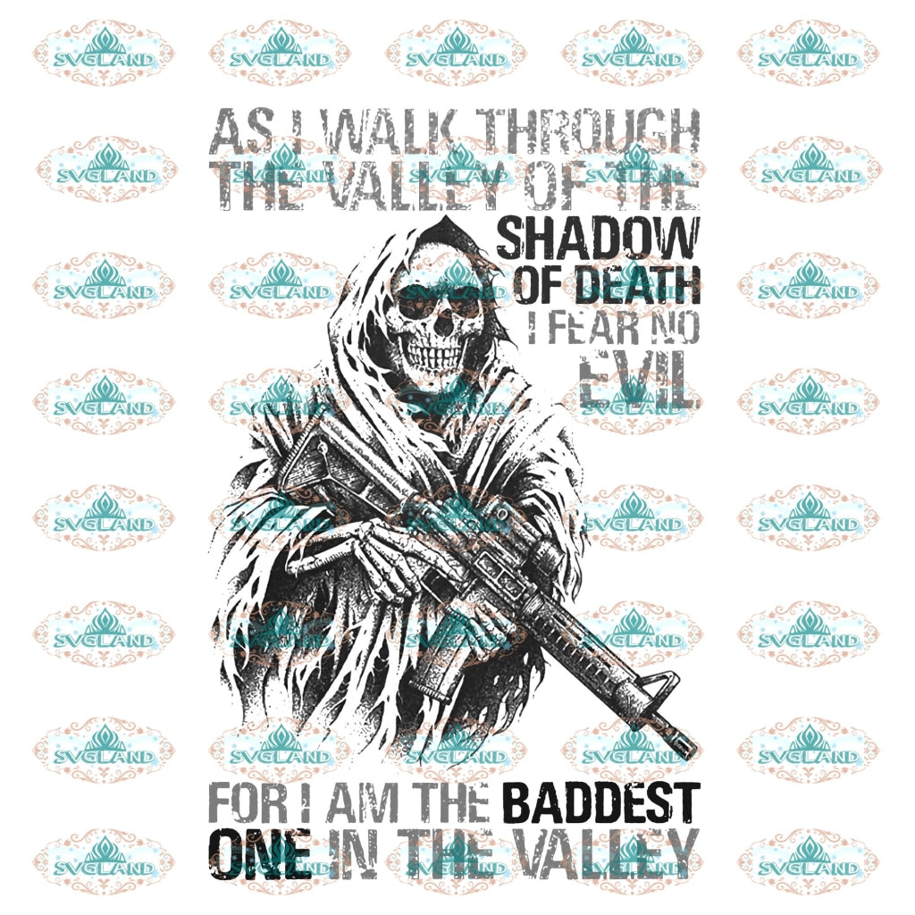 As I Walk Through The Valley Of Shadow Death Fear No Evil For A Baddest One In Hunter Ghost Png